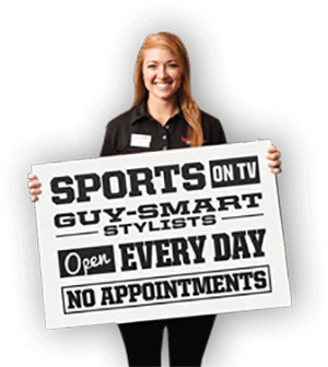 Sports on TV, Guy-Smart Stylists, Open Every Day, No Appointments